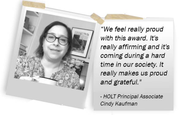 Quote from HOLT Principal Associate Cindy Kaufman on winning the Distinguished Business of the Year Award